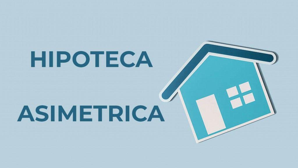 HIpoteca Asimetrica