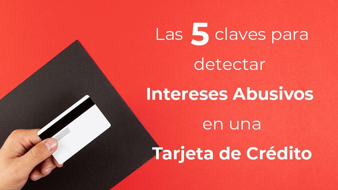 intereses abusivos en tarjetas de crédito